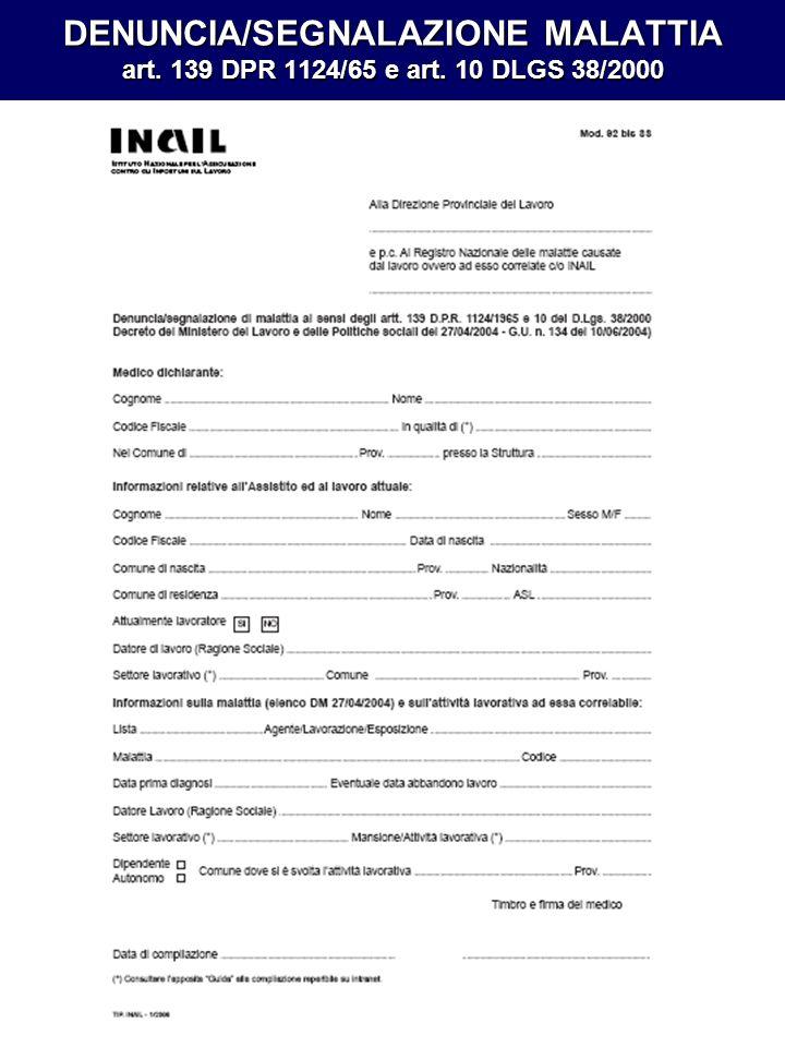DENUNCIA/SEGNALAZIONE MALATTIA art. 139 DPR 1124/65 e art. 10 DLGS 38/2000