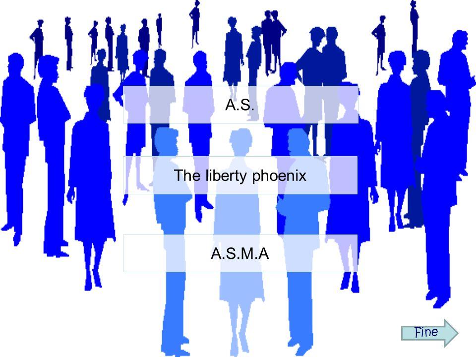 A.S. The liberty phoenix A.S.M.A Fine