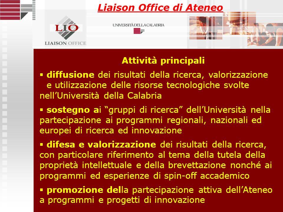 Liaison Office di Ateneo Attività principali diffusione dei risultati della ricerca, valorizzazione e utilizzazione delle risorse tecnologiche svolte