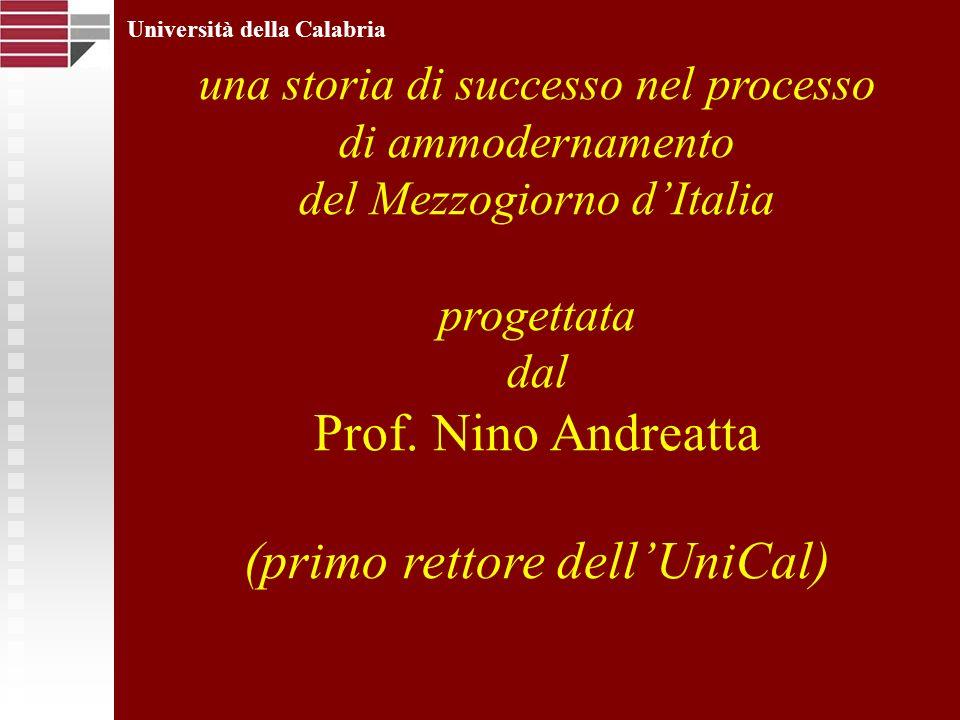 Università della Calabria una storia di successo nel processo di ammodernamento del Mezzogiorno dItalia progettata dal Prof. Nino Andreatta (primo ret