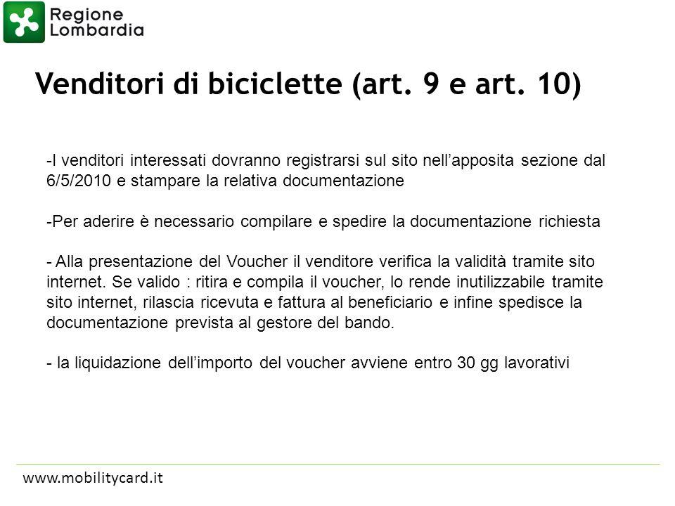 Venditori di biciclette (art. 9 e art. 10) www.mobilitycard.it -I venditori interessati dovranno registrarsi sul sito nellapposita sezione dal 6/5/201