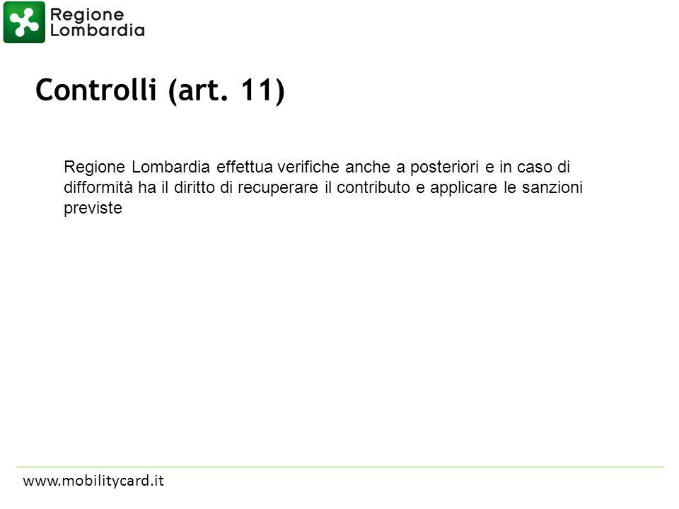Controlli (art. 11) www.mobilitycard.it Regione Lombardia effettua verifiche anche a posteriori e in caso di difformità ha il diritto di recuperare il