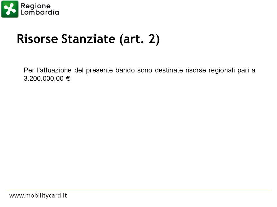 Risorse Stanziate (art. 2) www.mobilitycard.it Per lattuazione del presente bando sono destinate risorse regionali pari a 3.200.000,00