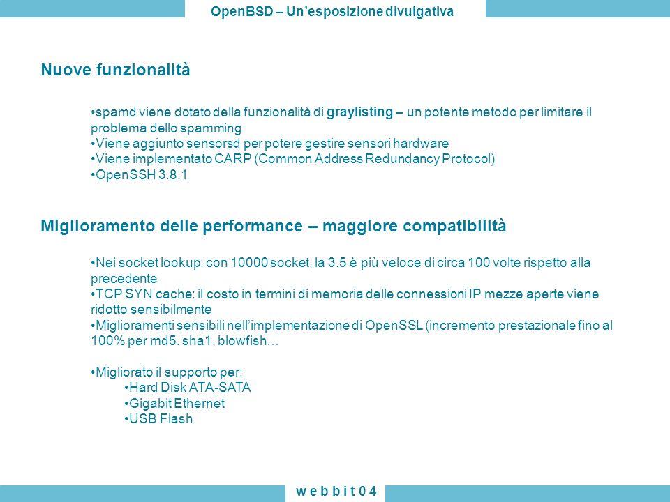 OpenBSD – Unesposizione divulgativa w e b b i t 0 4 spamd viene dotato della funzionalità di graylisting – un potente metodo per limitare il problema