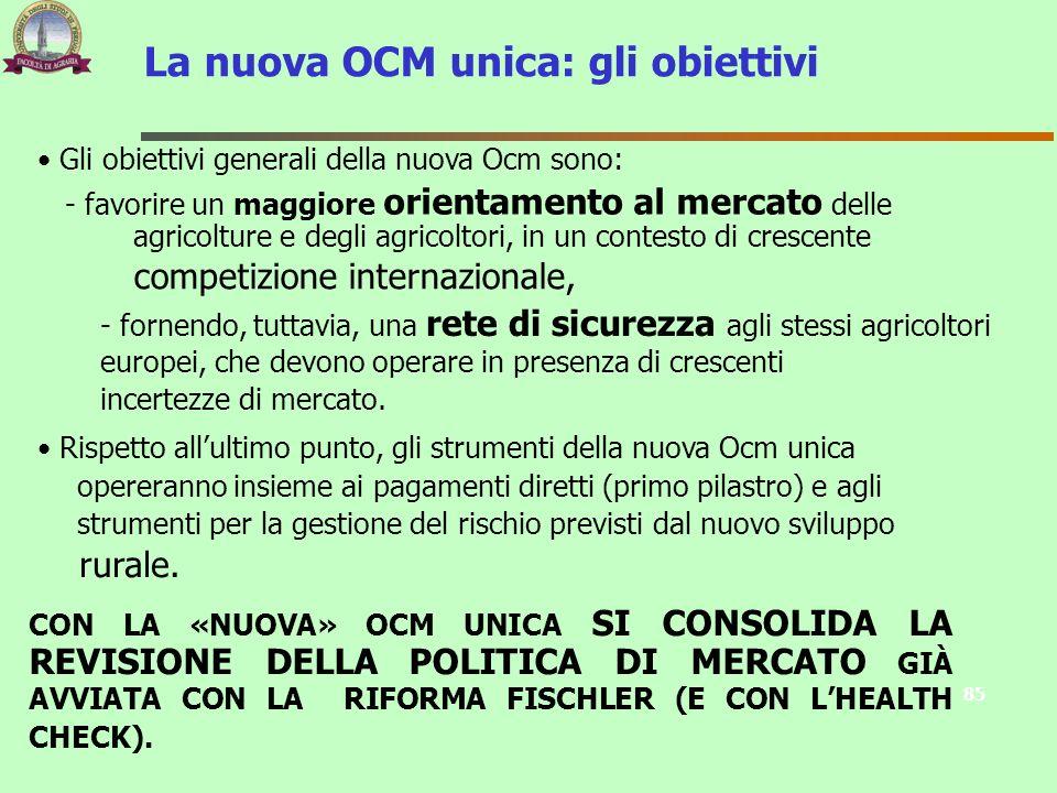 Gli obiettivi generali della nuova Ocm sono: - favorire un maggiore orientamento al mercato delle agricolture e degli agricoltori, in un contesto di c
