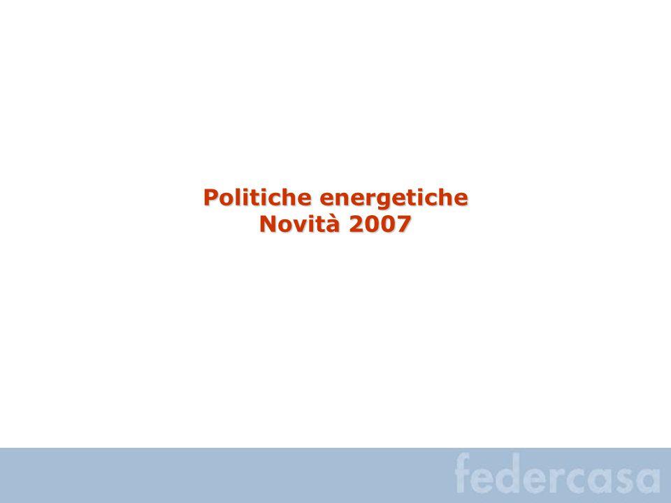 Politiche energetiche Novità 2007