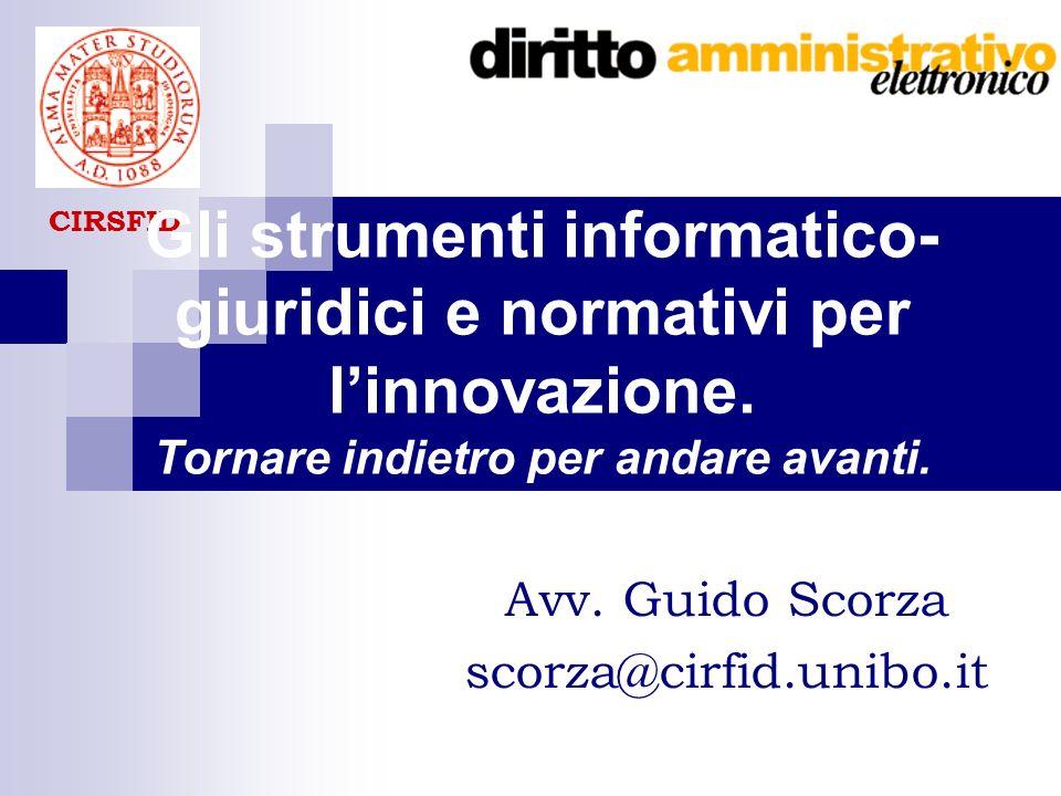 CIRSFID Gli strumenti informatico- giuridici e normativi per linnovazione.