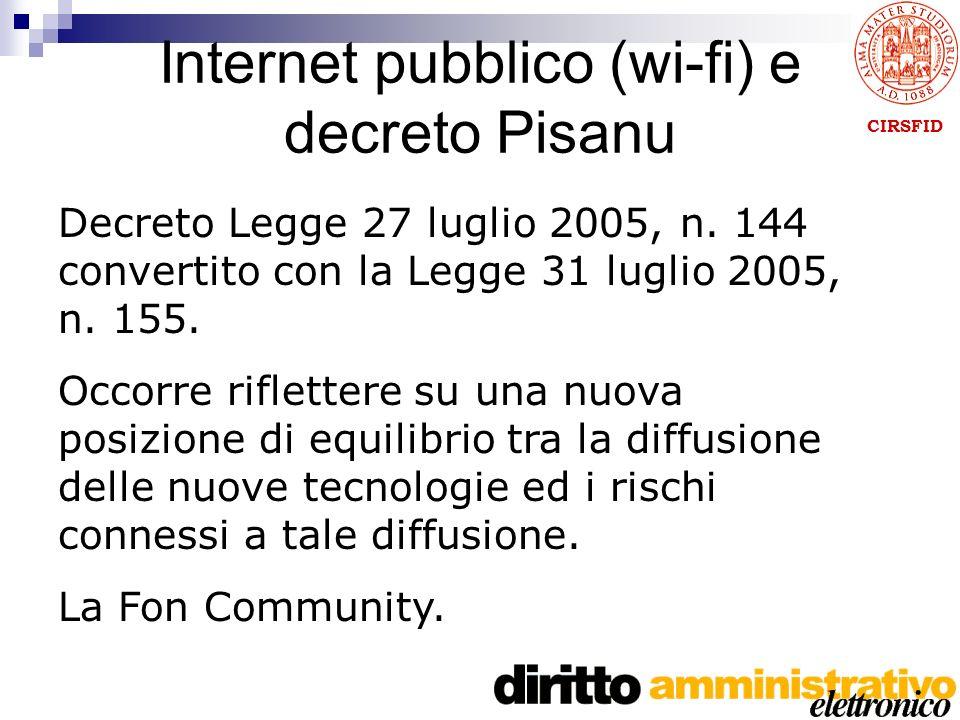 CIRSFID Internet pubblico (wi-fi) e decreto Pisanu Decreto Legge 27 luglio 2005, n.