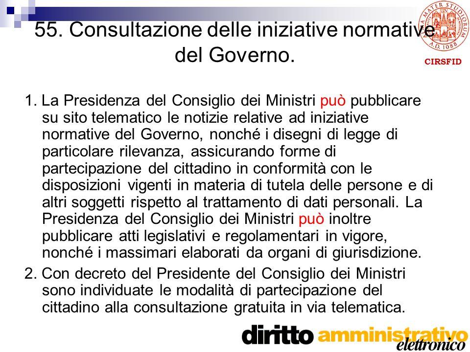 CIRSFID 55. Consultazione delle iniziative normative del Governo.