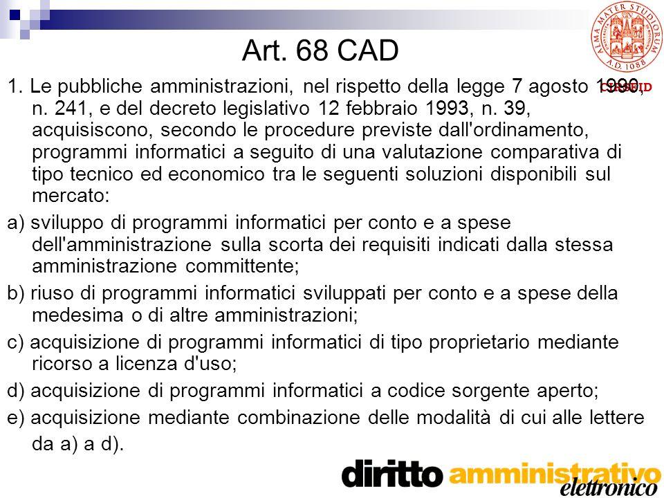 CIRSFID Art. 68 CAD 1. Le pubbliche amministrazioni, nel rispetto della legge 7 agosto 1990, n.