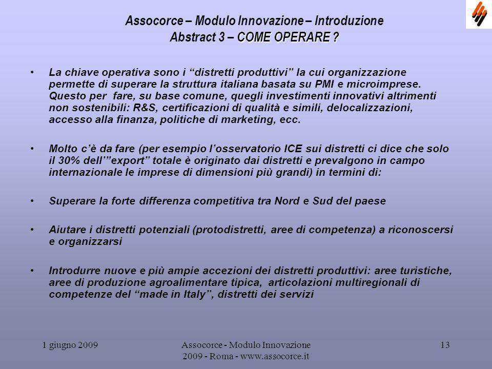 1 giugno 2009Assocorce - Modulo Innovazione 2009 - Roma - www.assocorce.it 13 Assocorce – Modulo Innovazione – Introduzione COME OPERARE .