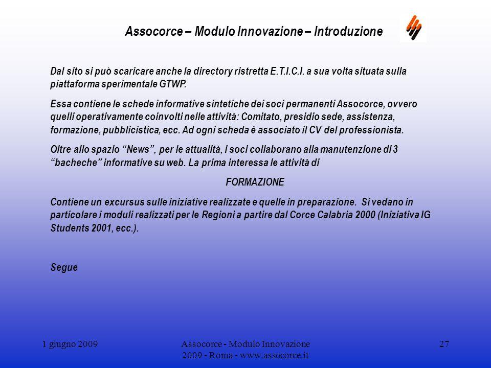 1 giugno 2009Assocorce - Modulo Innovazione 2009 - Roma - www.assocorce.it 27 Assocorce – Modulo Innovazione – Introduzione Dal sito si può scaricare anche la directory ristretta E.T.I.C.I.