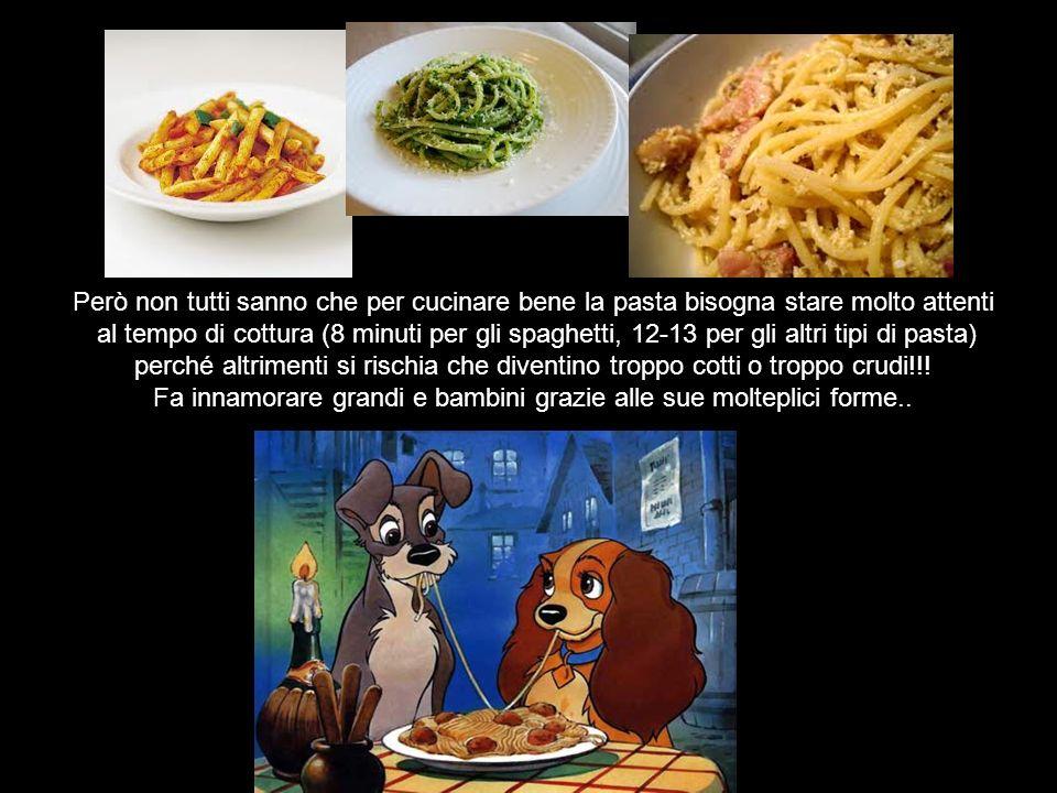 Però non tutti sanno che per cucinare bene la pasta bisogna stare molto attenti al tempo di cottura (8 minuti per gli spaghetti, 12-13 per gli altri t