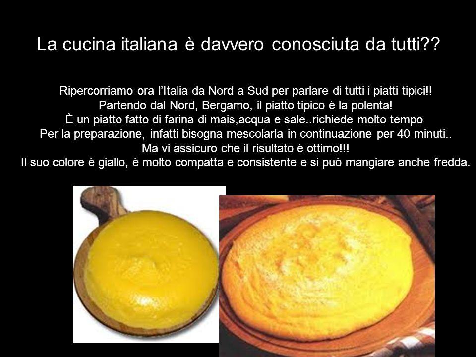 La cucina italiana è davvero conosciuta da tutti?? Ripercorriamo ora lItalia da Nord a Sud per parlare di tutti i piatti tipici!! Partendo dal Nord, B