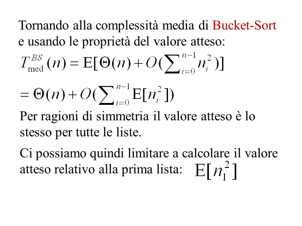 Per ragioni di simmetria il valore atteso è lo stesso per tutte le liste. Ci possiamo quindi limitare a calcolare il valore atteso relativo alla prima