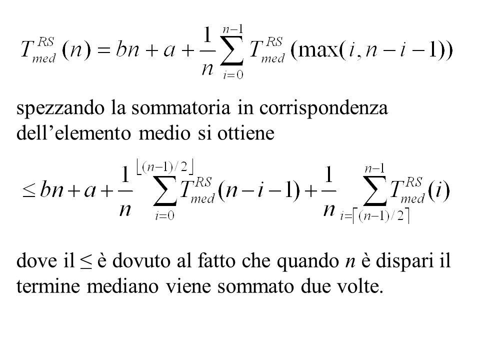 spezzando la sommatoria in corrispondenza dellelemento medio si ottiene dove il è dovuto al fatto che quando n è dispari il termine mediano viene somm