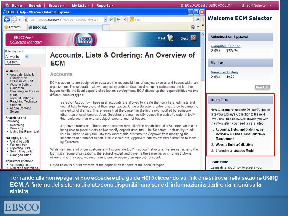 Tornando alla homepage, si può accedere alla guida Help cliccando sul link che si trova nella sezione Using ECM. Allinterno del sistema di aiuto sono