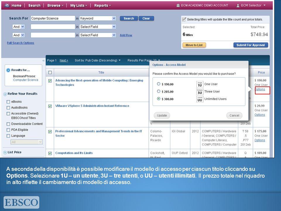 A seconda della disponibilità è possibile modificare il modello di accesso per ciascun titolo cliccando su Options. Selezionare 1U – un utente, 3U – t