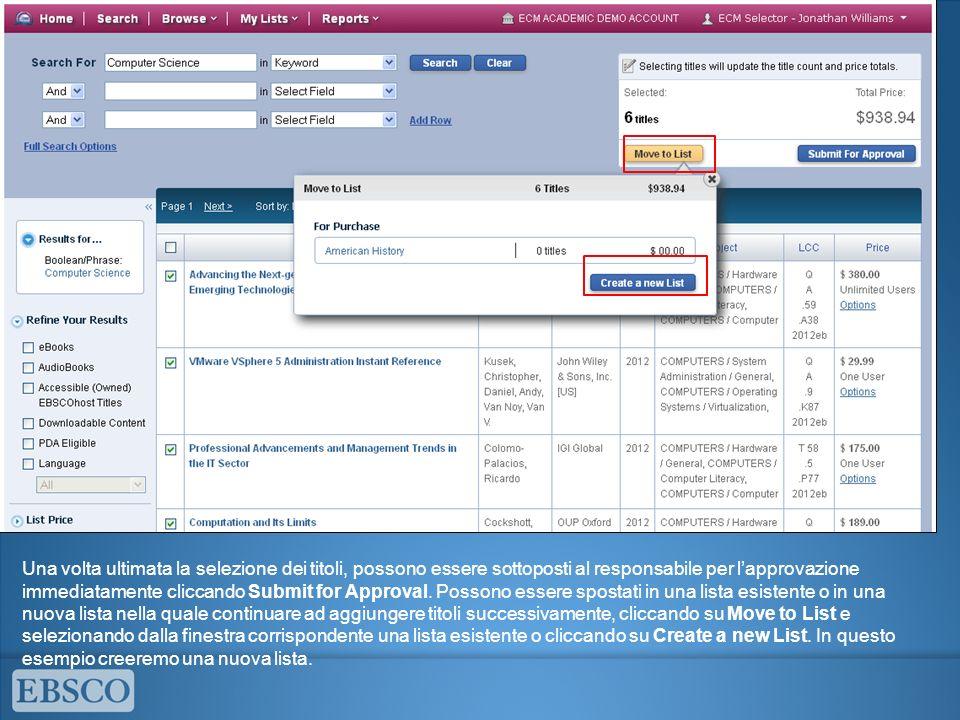 Una volta ultimata la selezione dei titoli, possono essere sottoposti al responsabile per lapprovazione immediatamente cliccando Submit for Approval.