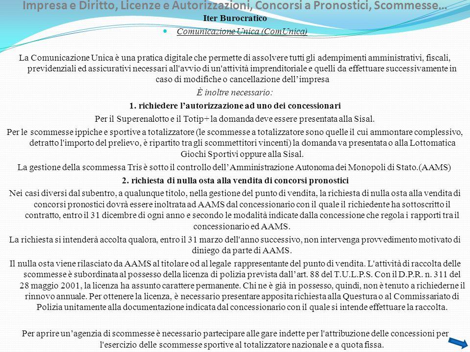 Impresa e Diritto, Licenze e Autorizzazioni, Concorsi a Pronostici, Scommesse… Iter Burocratico Comunicazione Unica (ComUnica) La Comunicazione Unica