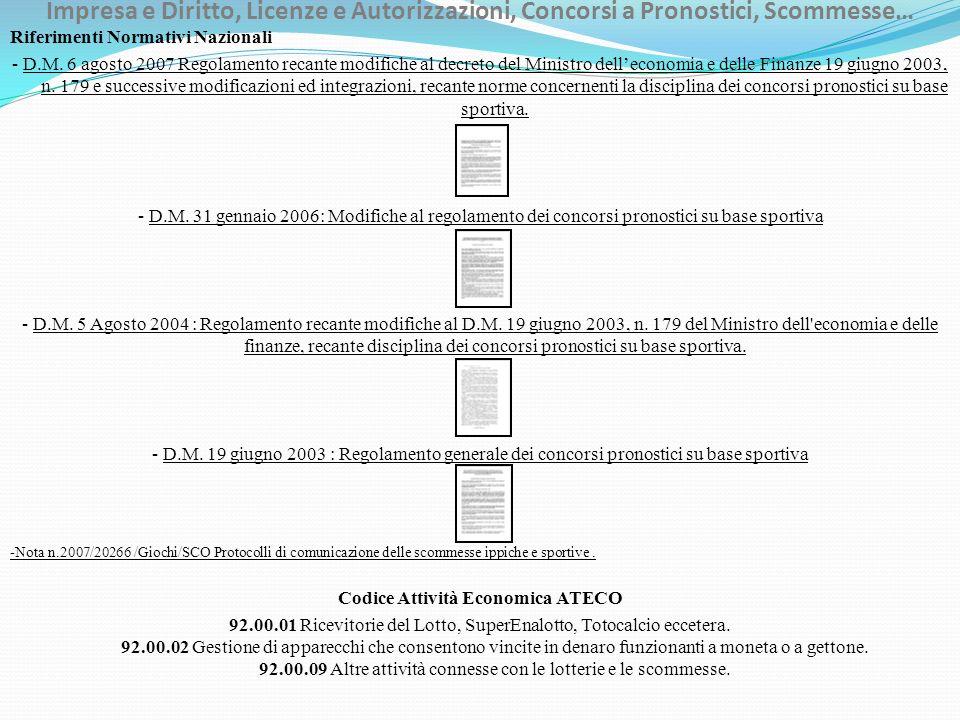 Impresa e Diritto, Licenze e Autorizzazioni, Concorsi a Pronostici, Scommesse… Riferimenti Normativi Nazionali - D.M. 6 agosto 2007 Regolamento recant