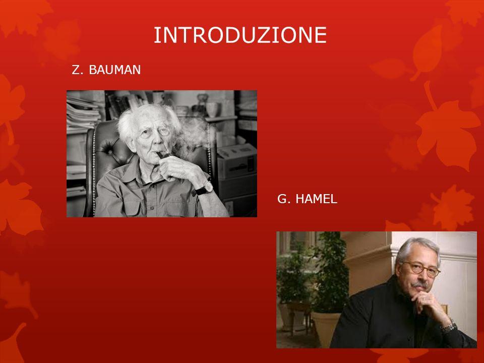INTRODUZIONE Z. BAUMAN G. HAMEL