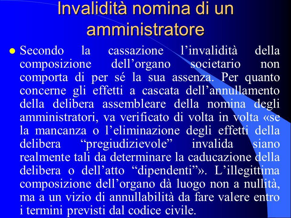 Invalidità nomina di un amministratore l Secondo la cassazione linvalidità della composizione dellorgano societario non comporta di per sé la sua asse