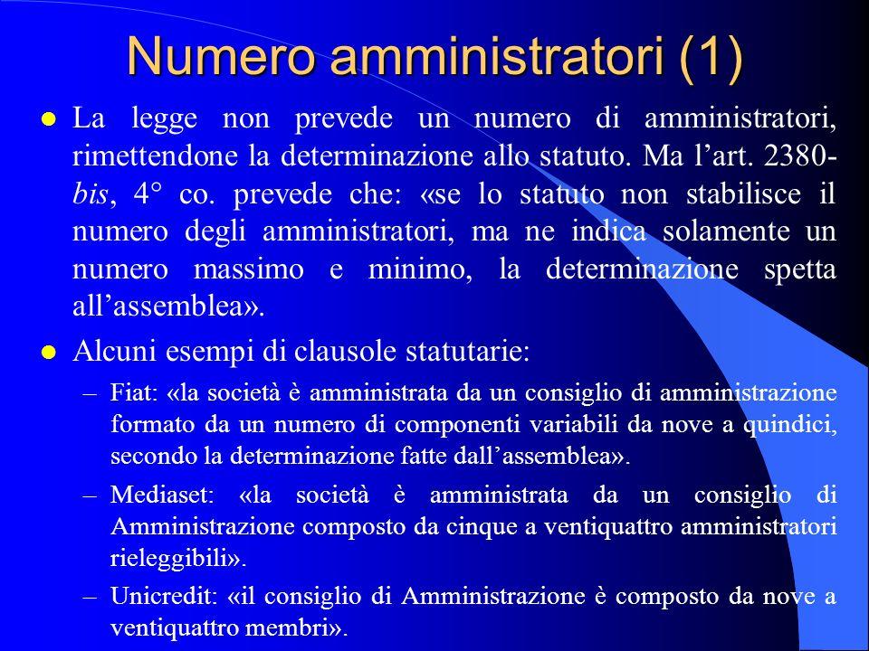 Numero amministratori (1) l La legge non prevede un numero di amministratori, rimettendone la determinazione allo statuto. Ma lart. 2380- bis, 4° co.