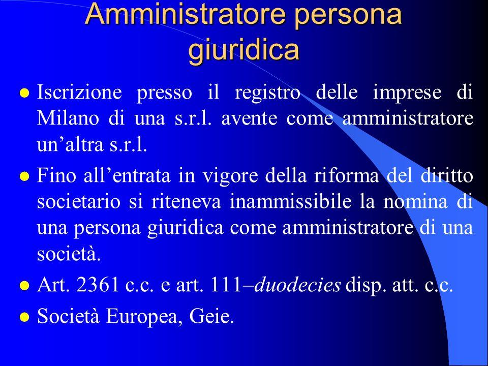 Amministratore persona giuridica l Iscrizione presso il registro delle imprese di Milano di una s.r.l. avente come amministratore unaltra s.r.l. l Fin