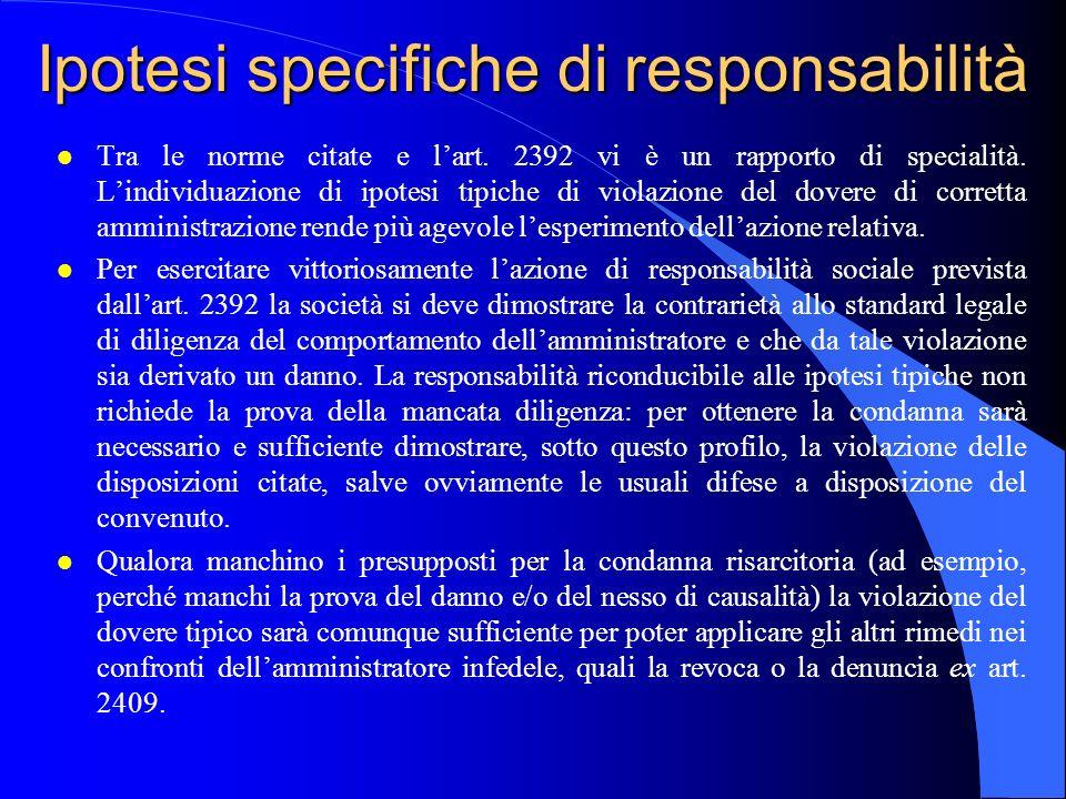 Ipotesi specifiche di responsabilità l Tra le norme citate e lart. 2392 vi è un rapporto di specialità. Lindividuazione di ipotesi tipiche di violazio