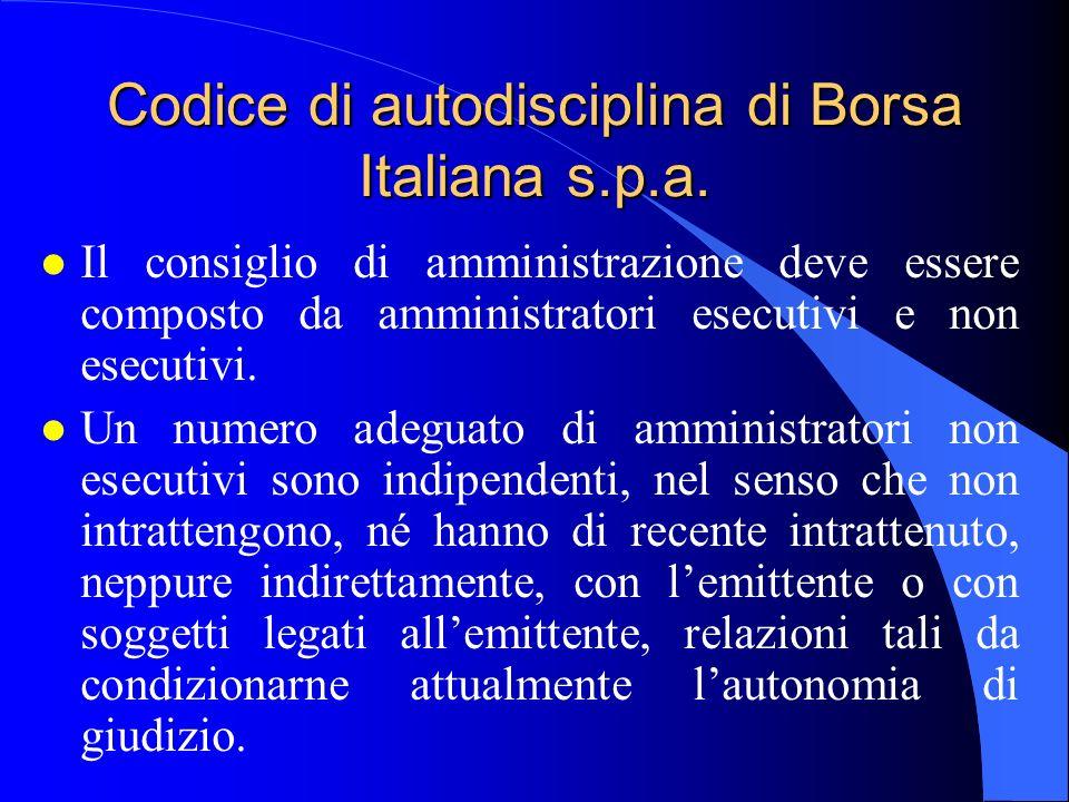 Codice di autodisciplina di Borsa Italiana s.p.a. l Il consiglio di amministrazione deve essere composto da amministratori esecutivi e non esecutivi.