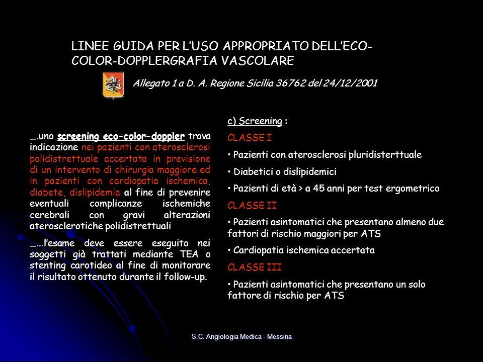LINEE GUIDA PER LUSO APPROPRIATO DELLECO- COLOR-DOPPLERGRAFIA VASCOLARE Allegato 1 a D. A. Regione Sicilia 36762 del 24/12/2001 ….uno screening eco-co