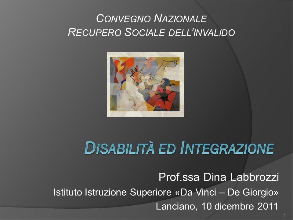 Prof.ssa Dina Labbrozzi Istituto Istruzione Superiore «Da Vinci – De Giorgio» Lanciano, 10 dicembre 2011 1 C ONVEGNO N AZIONALE R ECUPERO S OCIALE DEL
