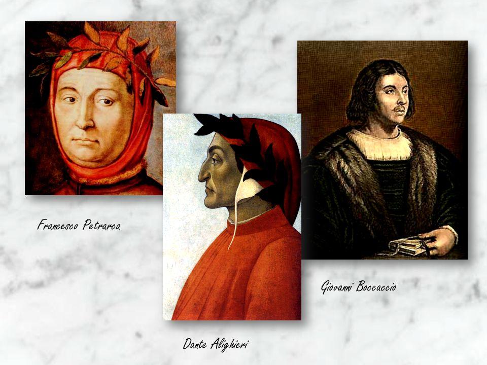 Francesco Petrarca Dante Alighieri Giovanni Boccaccio