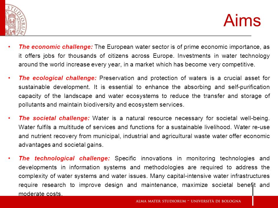 Aims The economic challenge: The European water sector is of prime economic importance, as it offers jobs for thousands of citizens across Europe. Inv
