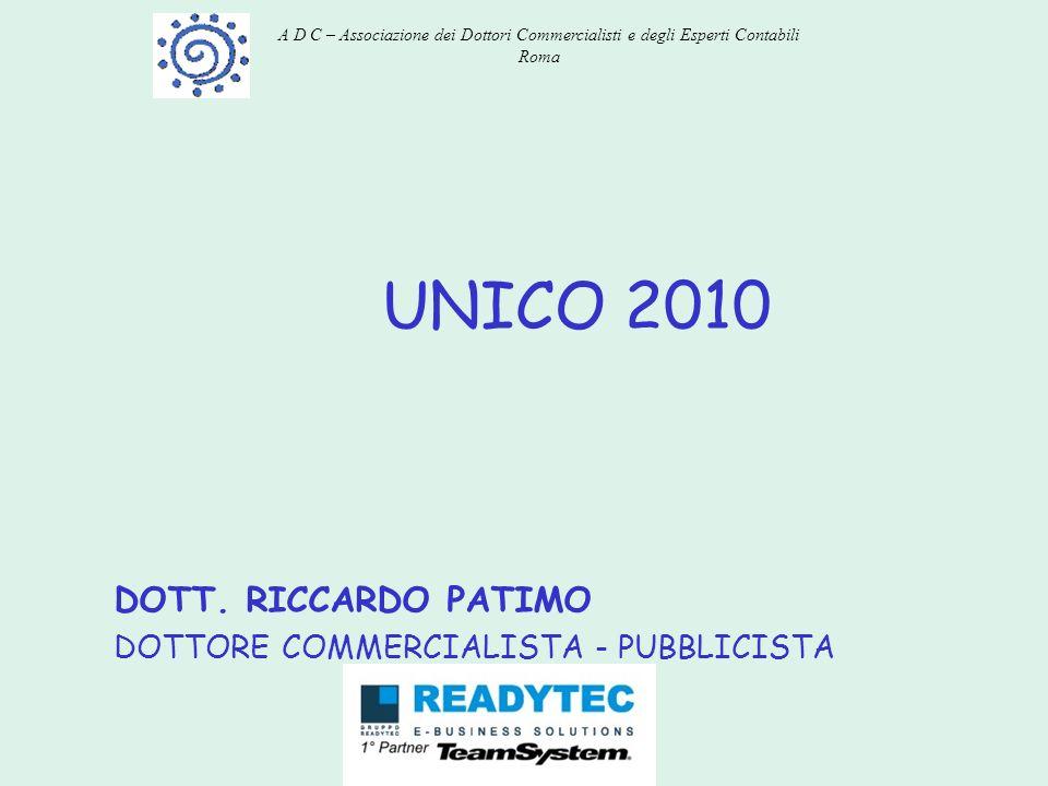 UNICO 2010 DOTT. RICCARDO PATIMO DOTTORE COMMERCIALISTA - PUBBLICISTA A D C – Associazione dei Dottori Commercialisti e degli Esperti Contabili Roma