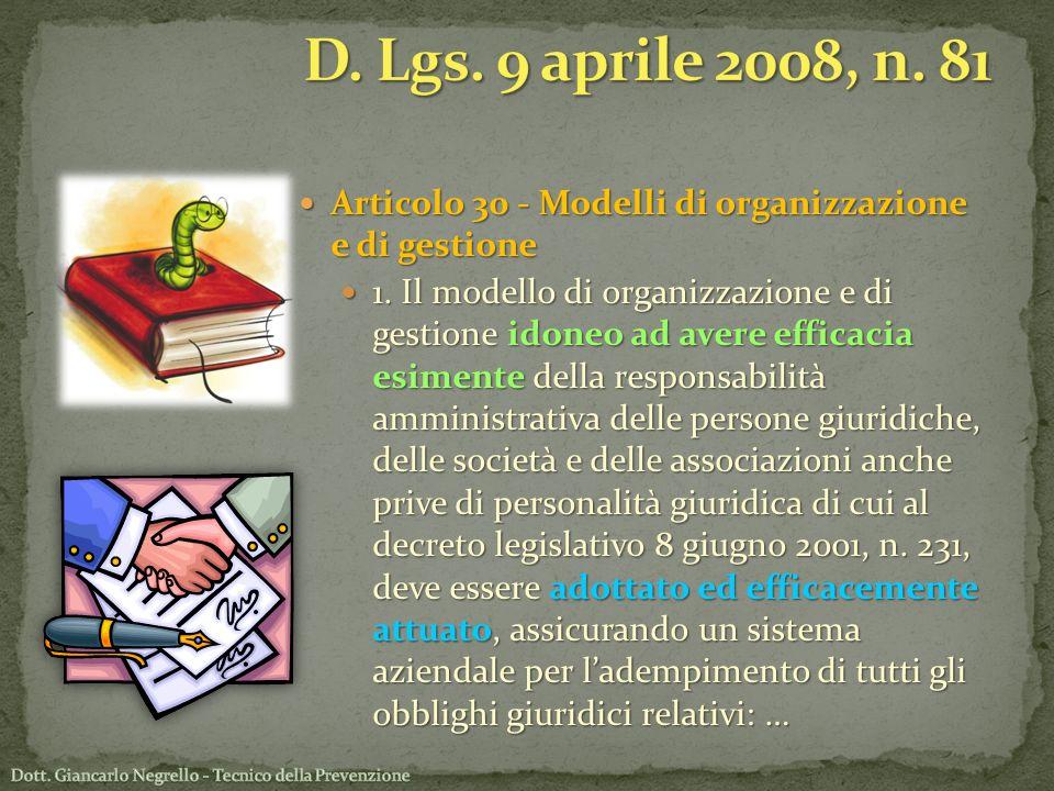 Articolo 30 - Modelli di organizzazione e di gestione Articolo 30 - Modelli di organizzazione e di gestione 1. Il modello di organizzazione e di gesti