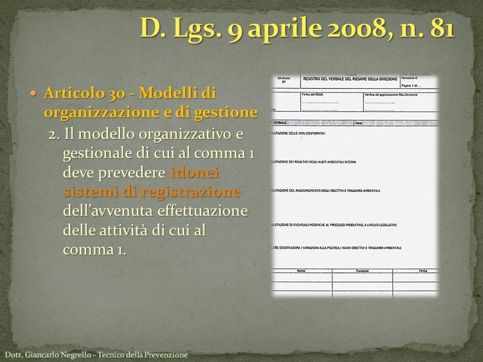 Articolo 30 - Modelli di organizzazione e di gestione Articolo 30 - Modelli di organizzazione e di gestione 2. Il modello organizzativo e gestionale d