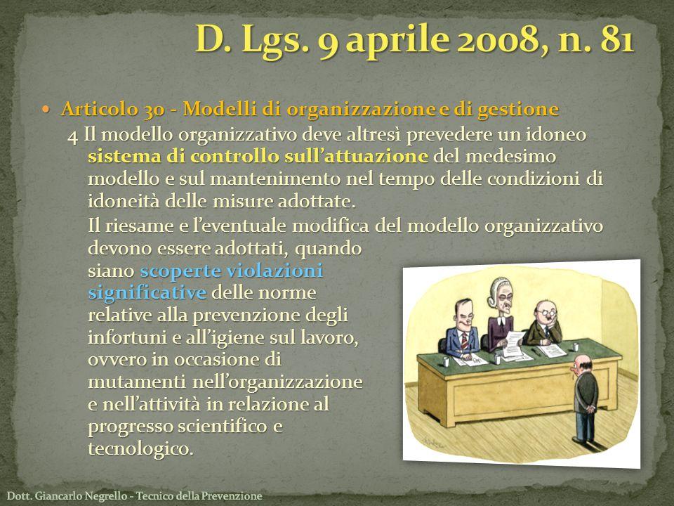 Articolo 30 - Modelli di organizzazione e di gestione Articolo 30 - Modelli di organizzazione e di gestione 4 Il modello organizzativo deve altresì pr