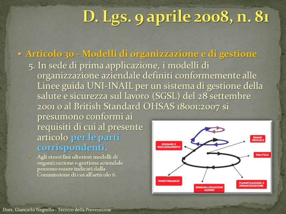 Articolo 30 - Modelli di organizzazione e di gestione Articolo 30 - Modelli di organizzazione e di gestione 5. In sede di prima applicazione, i modell