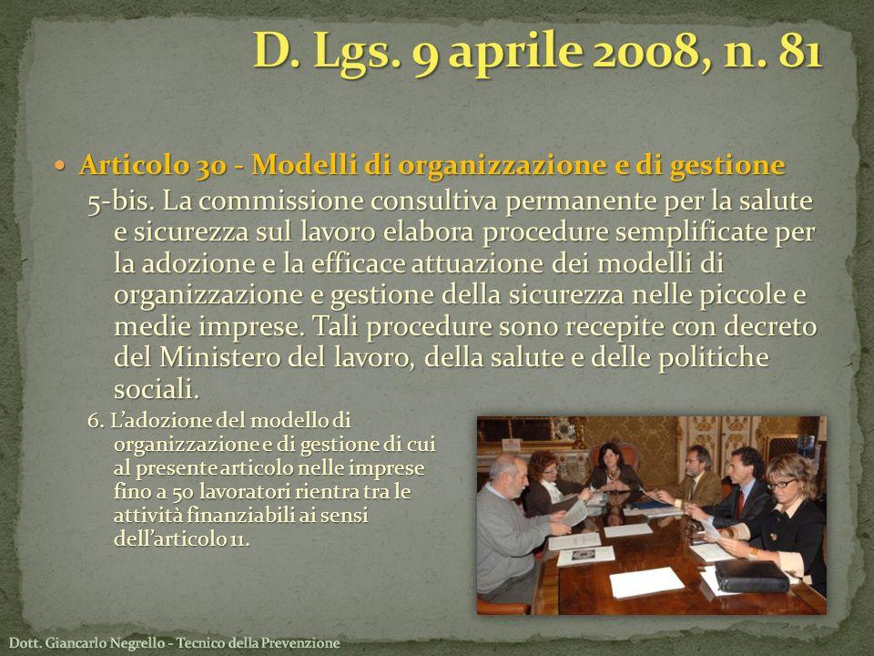 Articolo 30 - Modelli di organizzazione e di gestione Articolo 30 - Modelli di organizzazione e di gestione 5-bis. La commissione consultiva permanent