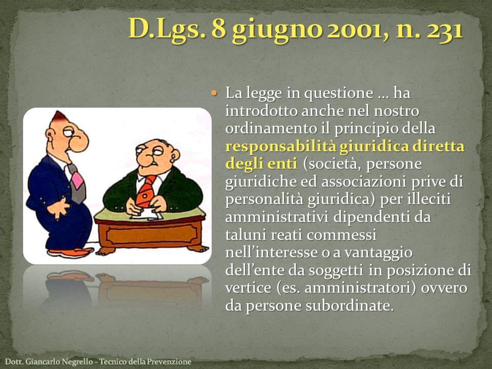 La legge in questione … ha introdotto anche nel nostro ordinamento il principio della responsabilità giuridica diretta degli enti (società, persone gi