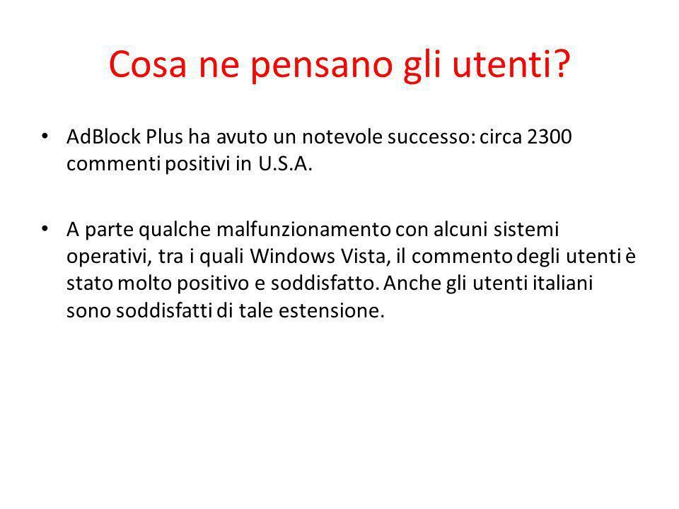 Cosa ne pensano gli utenti? AdBlock Plus ha avuto un notevole successo: circa 2300 commenti positivi in U.S.A. A parte qualche malfunzionamento con al