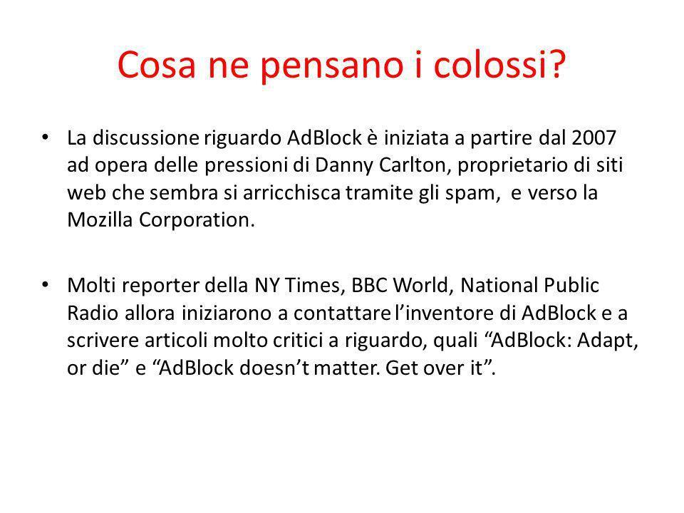 Cosa ne pensano i colossi? La discussione riguardo AdBlock è iniziata a partire dal 2007 ad opera delle pressioni di Danny Carlton, proprietario di si