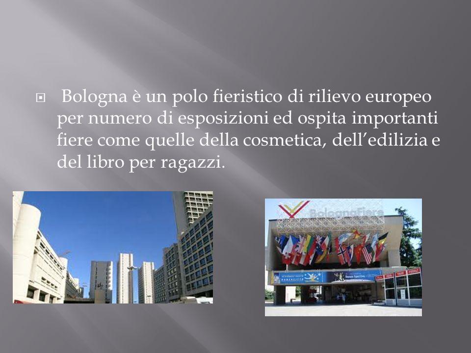 Bologna è un polo fieristico di rilievo europeo per numero di esposizioni ed ospita importanti fiere come quelle della cosmetica, delledilizia e del l