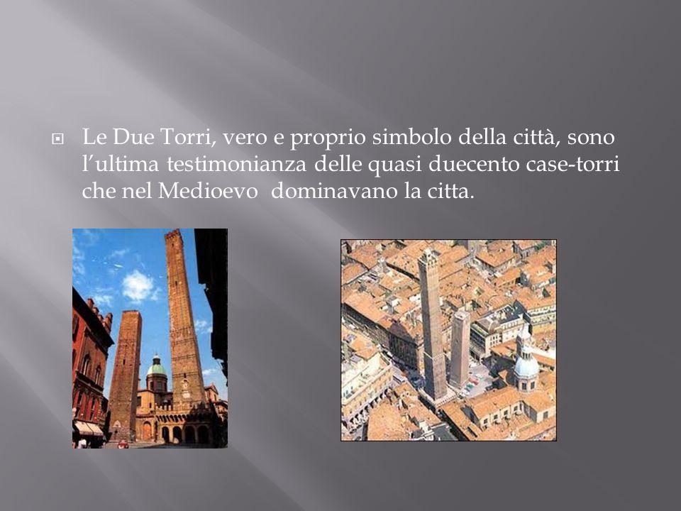 Le Due Torri, vero e proprio simbolo della città, sono lultima testimonianza delle quasi duecento case-torri che nel Medioevo dominavano la citta.