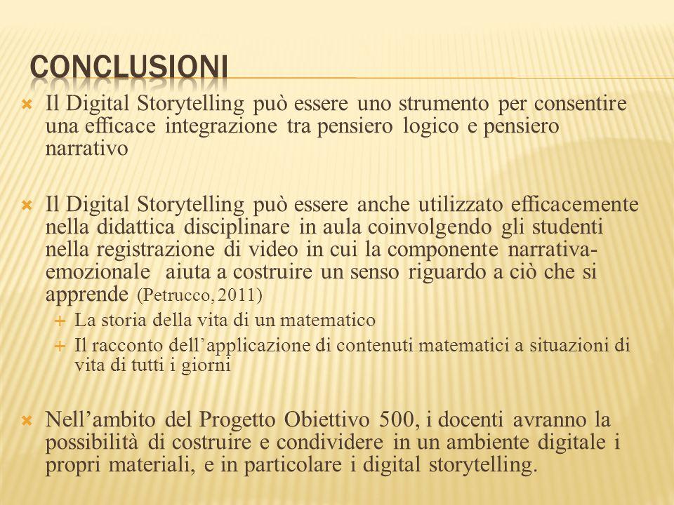 Il Digital Storytelling può essere uno strumento per consentire una efficace integrazione tra pensiero logico e pensiero narrativo Il Digital Storytel