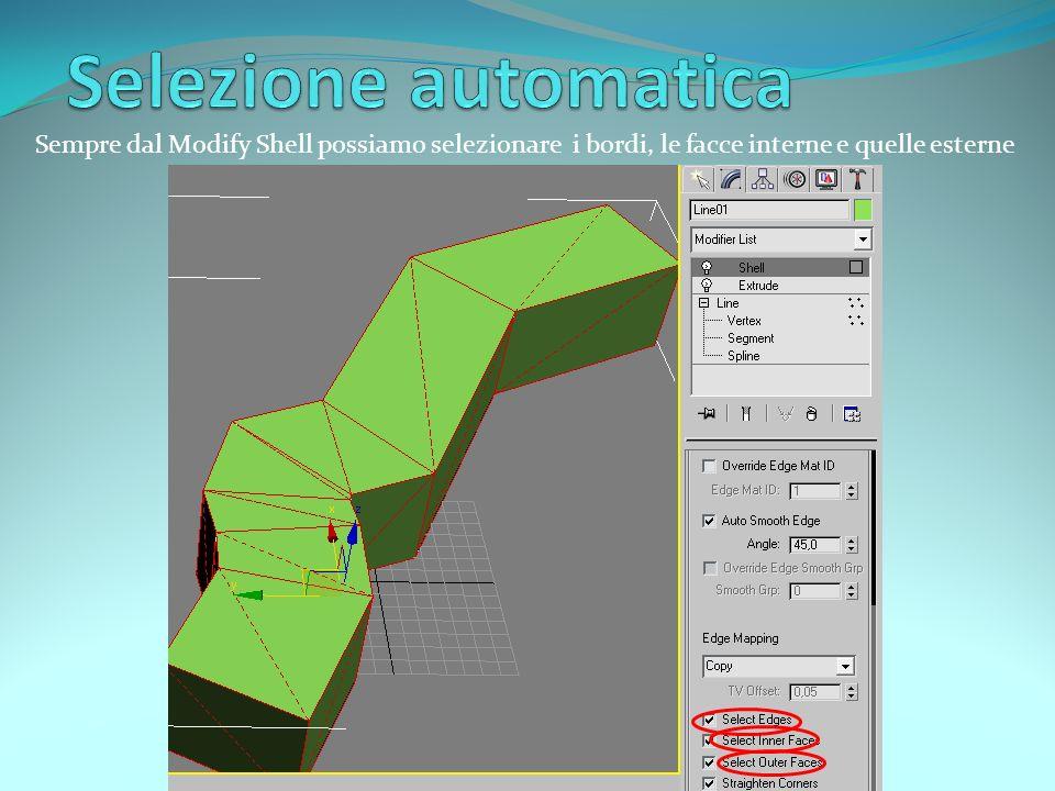Sempre dal Modify Shell possiamo selezionare i bordi, le facce interne e quelle esterne
