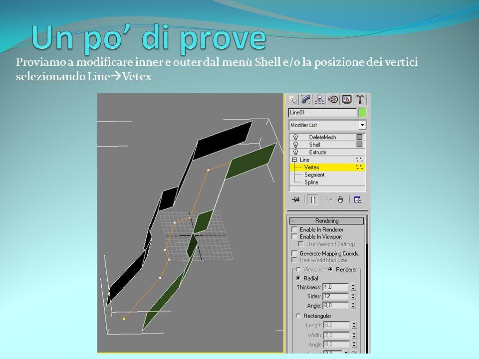 Proviamo a modificare inner e outer dal menù Shell e/o la posizione dei vertici selezionando Line Vetex