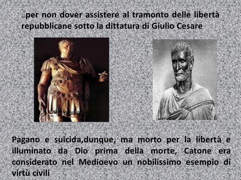 … per non dover assistere al tramonto delle libertà repubblicane sotto la dittatura di Giulio Cesare Pagano e suicida,dunque, ma morto per la libertà